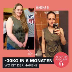 Sabrina hat durch die Körperverwandlung 30 kg in 6 Monaten abgenommen